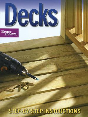 Decks (Better Homes and Gardens) (Better Homes & Gardens Do It Yourself), Better Homes and Gardens