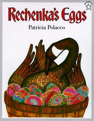 Rechenka's Eggs (Paperstar), Patricia Polacco