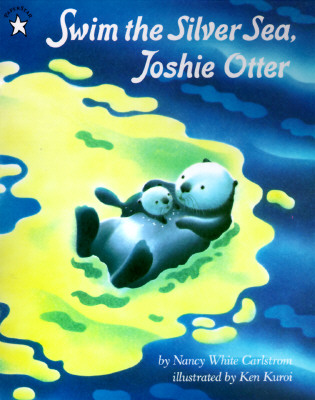 Swim the Silver Sea, Joshie Otter, Carlstrom, Nancy