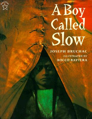A Boy Called Slow (Paperstar Book), Bruchac, Joseph