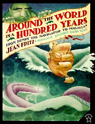Around the World in a Hundred Years: From Henry the Navigator to Magellan, Jean Fritz