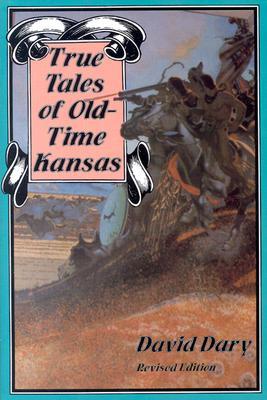 True Tales of Old-Time Kansas, DAVID DARY