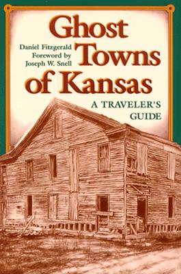 Image for Ghost Towns of Kansas: A Traveler's Guide