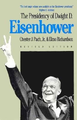 Image for The Presidency of Dwight D. Eisenhower: Revised Edition (American Presidency (Univ of Kansas Paperback))