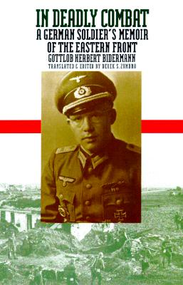 Image for In Deadly Combat: A German Soldier's Memoir of the Eastern Front (Modern War Studies)