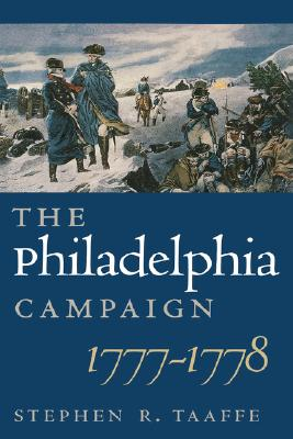 The Philadelphia Campaign, 1777-1778 (Modern War Studies (Hardcover)), Taaffe, Stephen R.