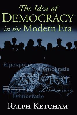 The Idea of Democracy in the Modern Era, Ketcham, Ralph