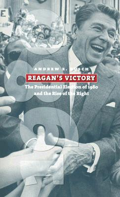 Image for Reagan's Victory: The Presidential Election of 1980 and the Rise of the Right (American Presidential Elections)