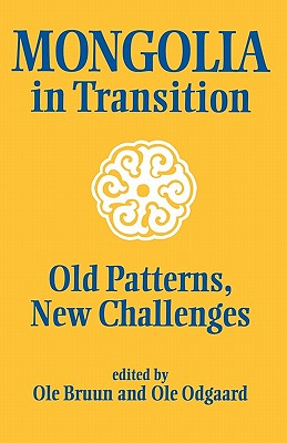 Image for Mongolia in Transition: Old Patterns, New Challenges (Nordic Institute of Asian Studies)
