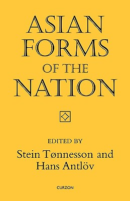 Asian Forms of the Nation (Nordic Institute of Asian Studies: Studies in Asian Topics)