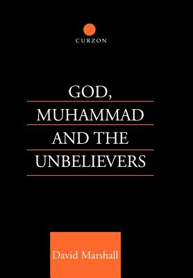 God, Muhammad and the Unbelievers, Marshall, David