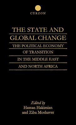 Image for The State and Global Change: The Political Economy of Transition in the Middle East and north Africa (Institute of East Asian Studies)