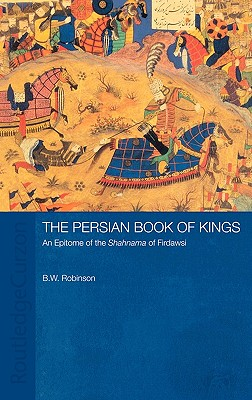 Image for The Persian Book of Kings: An Epitome of the Shahnama of Firdawsi