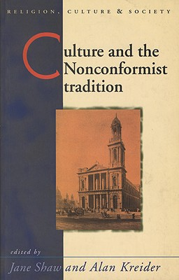 Image for Culture and the Nonconformist Tradition (Religion, Culture, and Society)