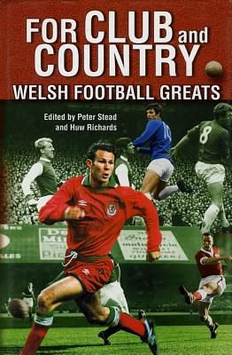 Image for For Club and Country: Welsh Football Greats