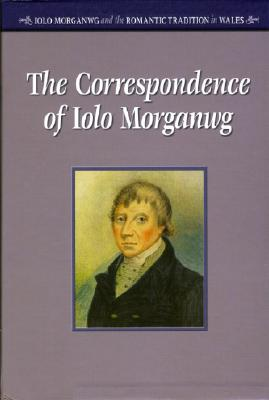 Image for The Correspondence of Iolo Morganwg (Iolo Morganwg and the Romantic Tradition) (v. 1-3)