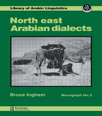 Image for North East Arabian Dialects (Monograph, 3)