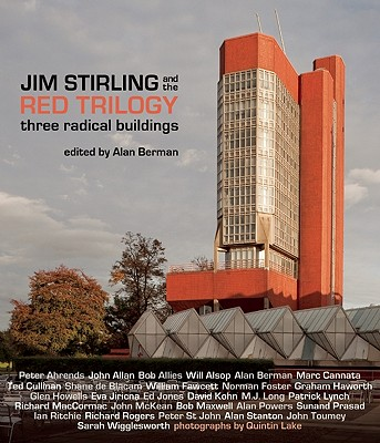 Image for Jim Stirling and the Red Trilogy: Three Radical Buildings