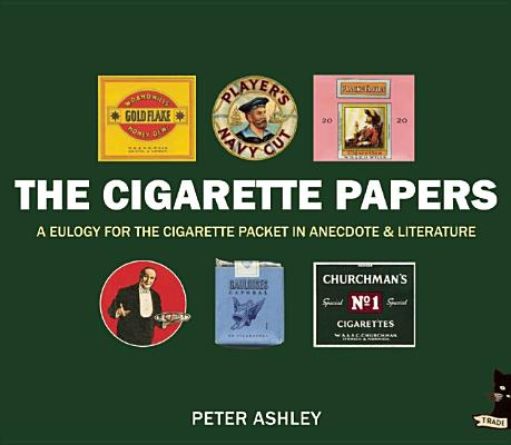 Image for The Cigarette Papers: A Eulogy for the Cigarette Packet in Anecdote and Literature