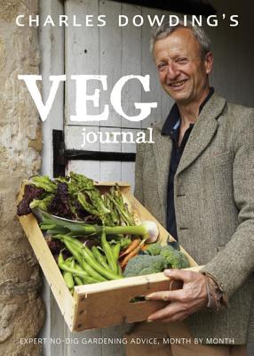 Image for Charles Dowding's Veg Journal: Expert no-dig advice, month by month