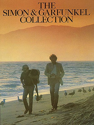 The Simon and Garfunkel Collection ( Piano/ Vocal/ Chord Songbook) (Paul Simon/Simon & Garfunkel), SIMON, Paul; GARFUNKLE, Art
