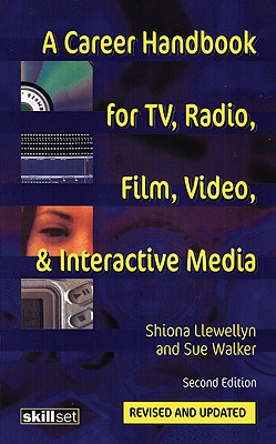 Image for A Career Handbook for TV, Radio, Film, Video and Interactive Media (Professional Media Practice)