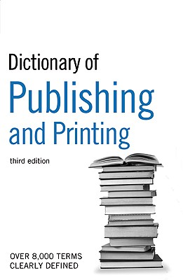 The Guardian Dictionary of Publishing and Printing (Dictionary of Publishing & Printing), Russell, Jane