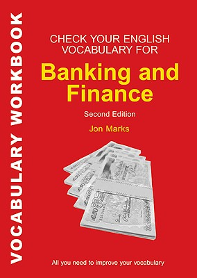 Check Your English Vocabulary for Banking and Finance  All You Need to Improve Your Vocabulary, Marks, Jon