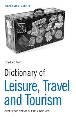Image for Dictionary of Leisure, Travel and Tourism 3rd Edition