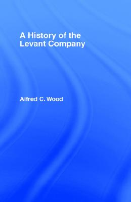 Image for A History of the Levant Company
