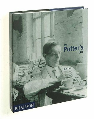 The Potter's Art: A Complete History of Pottery in Britain, Clark, Grahame
