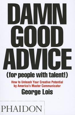 Image for DAMN GOOD ADVICE (FOR PEOPLE WITH TALENT!)