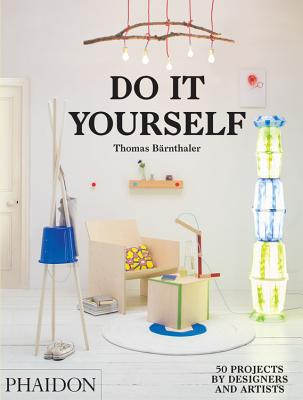 Image for Do It Yourself: 50 Projects by Designers and Artists