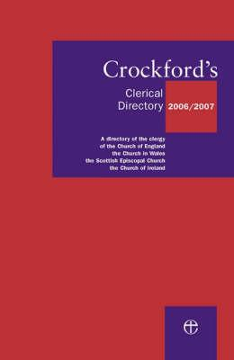 Image for Crockfords Clerical Directory 2006/07: A Directory of the Clergy of the Church of England, Wales, Ireland & the Scottish Episcopal
