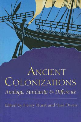 Ancient Colonisations: Analogy,Similarity and Difference