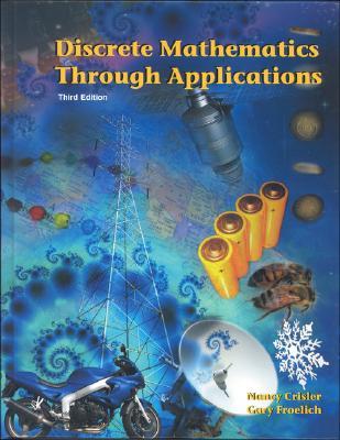 Discrete Mathematics Through Applications, Third Edition, Crisler, Nancy; Froelich, Gary