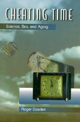 Image for Cheating Time: Science, Sex, and Aging