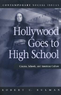 Image for Hollywood Goes to High School: Cinema, Schools, and American Culture