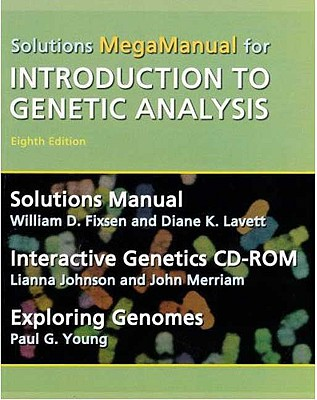 Introduction to Genetic Analysis Solutions MegaManual & Interactive Genetics CD-ROM 8th Edition, William Fixsen (Author), Diane K. Lavett (Author), Lianna Johnson (Author), John Merriam (Author), Paul G. Young (Author)