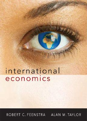 International Economics, Robert C. Feenstra  (Author), Alan M. Taylor (Author)