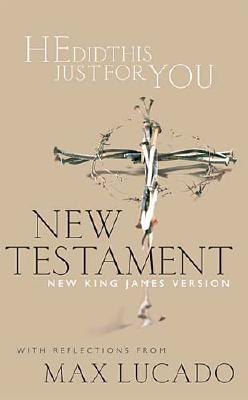 Image for He Did This Just For You New Testament With Reflections From Max Lucado