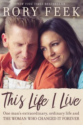 Image for This Life I Live: One Man's Extraordinary, Ordinary Life and the Woman Who Changed It Forever