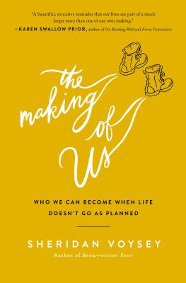 Image for The Making of Us: Who We Can Become When Life Doesn't Go As Planned