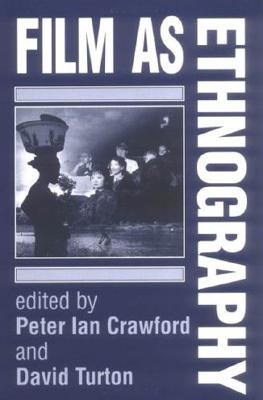 Film As Ethnography, Peter Ian Crawford and David Turton (Editors)