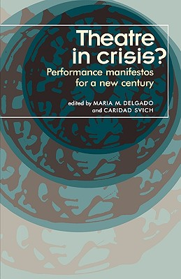 Image for Theatre in Crisis?: Performance Manifestos for a New Century