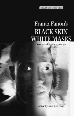 Image for Frantz Fanon's 'Black Skin, White Masks' (Texts in Culture)