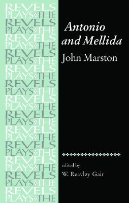 Image for Antonio and Mellida: John Marston (The Revels Plays)