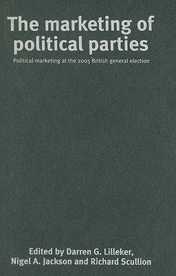 Image for The marketing of political parties: Political marketing at the 2005 general election
