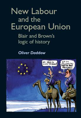 Image for New Labour and the European Union: Blair and Brown's logic of history