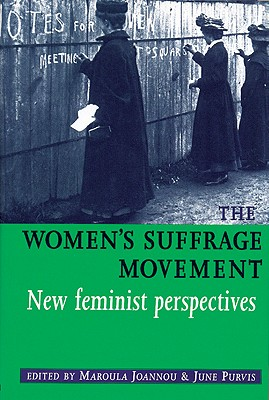 Image for The Women's Suffrage movement: *New feminist perspectives*